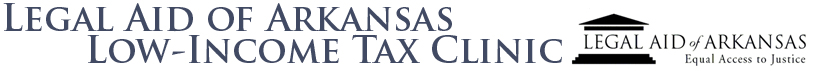 Legal Aid of Arkansas Low Income Tax Clinic